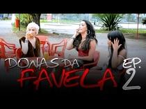 Donas da Favela  - Poster / Capa / Cartaz - Oficial 1
