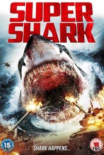 Super Shark - Poster / Capa / Cartaz - Oficial 3
