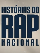 Histórias do Rap Nacional (1ª temporada) (Histórias do Rap Nacional (1ª temporada))