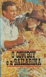 O Cowboy e a Bailarina - Poster / Capa / Cartaz - Oficial 1