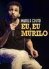 Murilo Couto - Eu, Eu Murilo