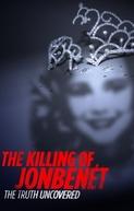 O Assassinato de JonBenét - A Verdade Revelada