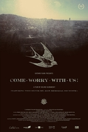 Come Worry With Us! (Come Worry With Us!)