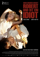 My Brother's Name is Robert and He is an Idiot (Mein Bruder heißt Robert und ist ein Idiot)