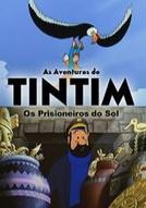 As Aventuras de Tintim: Os Prisioneiros do Sol (Tintin et le temple du soleil)