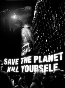Save the Planet, Kill Yourself  - Poster / Capa / Cartaz - Oficial 1