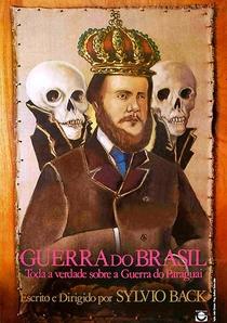 Guerra do Brasil - Toda Verdade Sobre a Guerra do Paraguai - Poster / Capa / Cartaz - Oficial 1