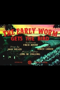 The Early Worm Gets the Bird - Poster / Capa / Cartaz - Oficial 1
