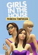 Girls In The House  (1ª Temporada) (Girls In The House  (1ª Temporada))