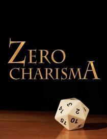 Zero Charisma - Poster / Capa / Cartaz - Oficial 4