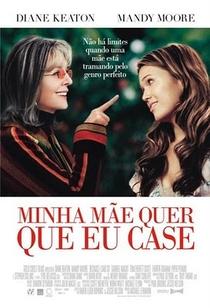 Minha Mãe Quer Que Eu Case - Poster / Capa / Cartaz - Oficial 1