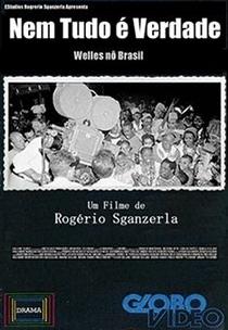 Nem tudo é verdade (Welles Nô Brasil) - Poster / Capa / Cartaz - Oficial 1