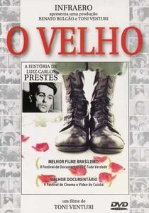 O Velho - A História de Luiz Carlos Prestes - Poster / Capa / Cartaz - Oficial 1
