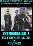 EXTERMINAJOU 2 - EXTERMINADOR vs. MATRIX (EXTERMINAJOU 2 - EXTERMINADOR vs. MATRIX)