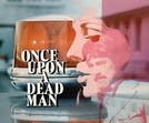 Once Upon a Dead Man (Once Upon a Dead Man)
