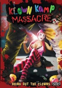Klown Kamp Massacre - Poster / Capa / Cartaz - Oficial 1