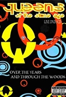 Queens of the Stone Age: Over the Years and Through the Woods (Queens of the Stone Age: Over the Years and Through the Woods)