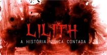 Lilith - A História Nunca Contada - Poster / Capa / Cartaz - Oficial 1