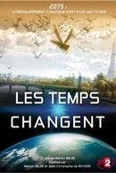 Mudanças climáticas (Les temps changent)