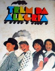 Trem da Alegria - Uma História de Sucesso - Poster / Capa / Cartaz - Oficial 2