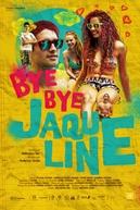 Bye Bye Jaqueline (Jaqueline, Mississípi)