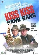 Um Beijo... Um Tiro (Kiss Kiss (Bang Bang))