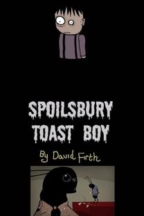 Spoilsbury Toast Boy - Poster / Capa / Cartaz - Oficial 1
