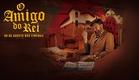 O Amigo do Rei - Trailer / 8 de agosto nos cinemas