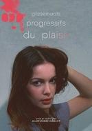 Deslizamentos Progressivos do Prazer (Glissements progressifs du plaisir)