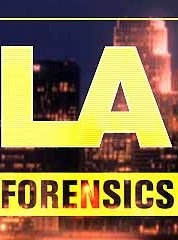 LA Forensics (2ª Temporada) - Poster / Capa / Cartaz - Oficial 1