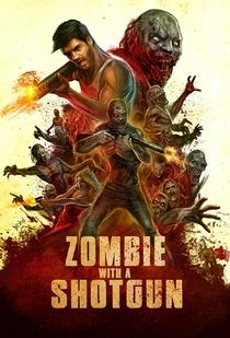Zombie with a Shotgun - Poster / Capa / Cartaz - Oficial 1