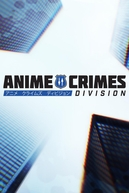 Anime Crimes Division - 2ª Temporada (Anime Crimes Division - Season 2)