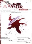 Kill Kill Faster Faster (Kill Kill Faster Faster)