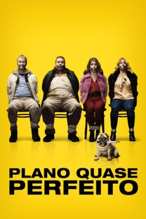 Plano Quase Perfeito - Poster / Capa / Cartaz - Oficial 1