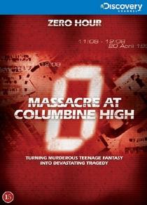 Zero Hour: Massacre at Columbine High - Poster / Capa / Cartaz - Oficial 1