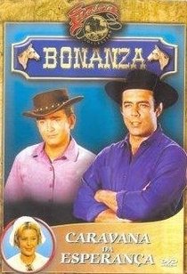Bonanza - Caravana da Esperança - Poster / Capa / Cartaz - Oficial 1
