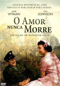 O Amor Nunca Morre - Poster / Capa / Cartaz - Oficial 4