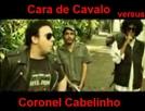 Cara de Cavalo vs. Coronel Cabelinho (Cara de Cavalo vs. Coronel Cabelinho)