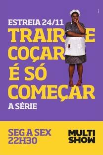 Trair e Coçar É Só Começar - A Série - Poster / Capa / Cartaz - Oficial 2