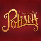 As aventuras de Poliana (As aventuras de Poliana)
