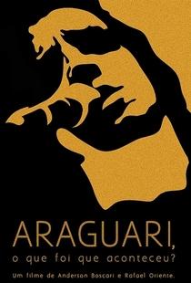Araguari, O Que Foi Que Aconteceu? - Poster / Capa / Cartaz - Oficial 1
