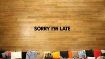 Sorry I'm Late - Poster / Capa / Cartaz - Oficial 2