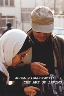 Abbas Kiarostami: The Art of Living - Poster / Capa / Cartaz - Oficial 1