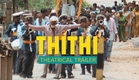 THITHI Official Trailer | In Theatres 6th May, 2016