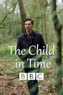 The Child In Time - Poster / Capa / Cartaz - Oficial 2