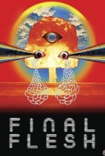 Final Flesh - Poster / Capa / Cartaz - Oficial 1