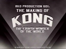RKO Production 601: The Making of 'Kong, the Eighth Wonder of the World' (RKO Production 601: The Making of 'Kong, the Eighth Wonder of the World')