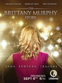 A História de Brittany Murphy  - Poster / Capa / Cartaz - Oficial 1