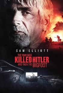 The Man Who Killed Hitler and then The Bigfoot - Poster / Capa / Cartaz - Oficial 2