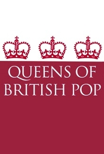 Queens of British Pop - Poster / Capa / Cartaz - Oficial 1